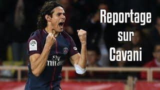 Reportage sur Edinson Cavani