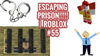 ESCAPE PRISON!!!! | #55 ROBLOX