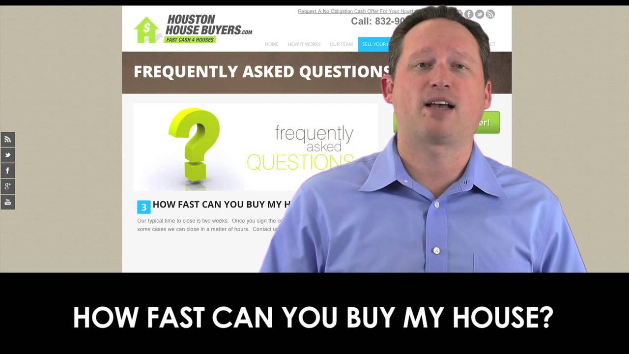 HOW FAST CAN YOU BUY MY HOUSE?