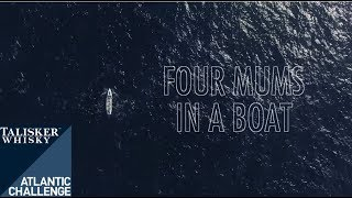 Four Mums in a Boat Talisker Whisky Atlantic Challenge Documentary