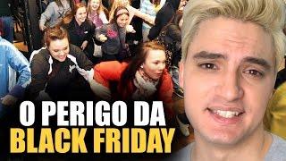 O PERIGO DA BLACK FRIDAY