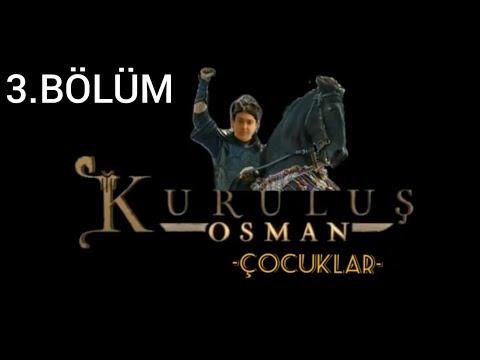 KURULUŞ OSMAN (ÇOCUKLAR) 3.BÖLÜM AYBARS ÖLÜYOR...!