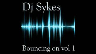 Dj Sykes Amp R3bz  Bouncing On Volume 01 2019