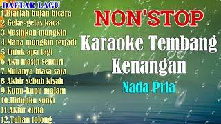 NON STOP KARAOKE TEMBANG KENANGAN || FULL VERSION - NADA PRIA