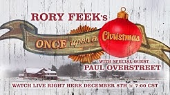 "Rory Feek's ""Once Upon A Christmas"" with special guest Paul Overstreet"