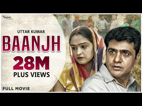 Baanjh बाँझ | Uttar Kumar New Movie 2021 | Madhu Malik | New Haryanvi Movies Haryanavi 2019
