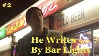 He Writes by Bar Light (or The Bukowski Pretender)