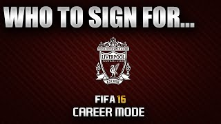 FIFA 16 | Who To Sign For... LIVERPOOL CAREER MODE
