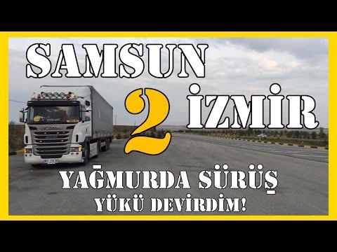 SAMSUN - İZMİR 2 / Yağmurda Sürüş / Yükü Devirdim !