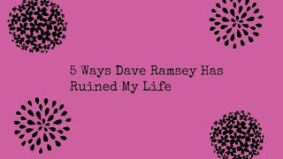 Video 5 ways Dave Ramsey has ruined my life {Collab} download MP3, 3GP, MP4, WEBM, AVI, FLV Juli 2018