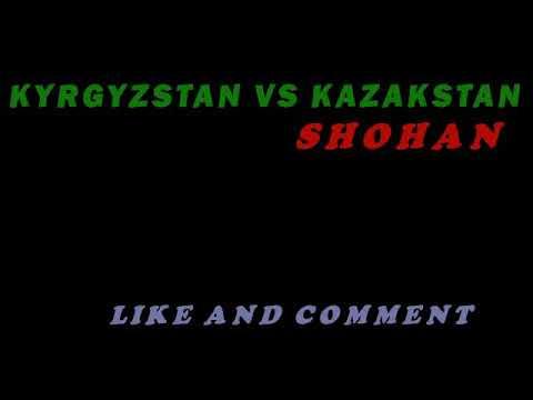 KYRGYZSTAN VS KAZAKSTAN 2018