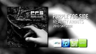 Purple Fog Side - Reality Awaits (2013) [Full Album Stream]