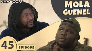 Mola Guenel - Saison 1 - Episode 45 (Fin)