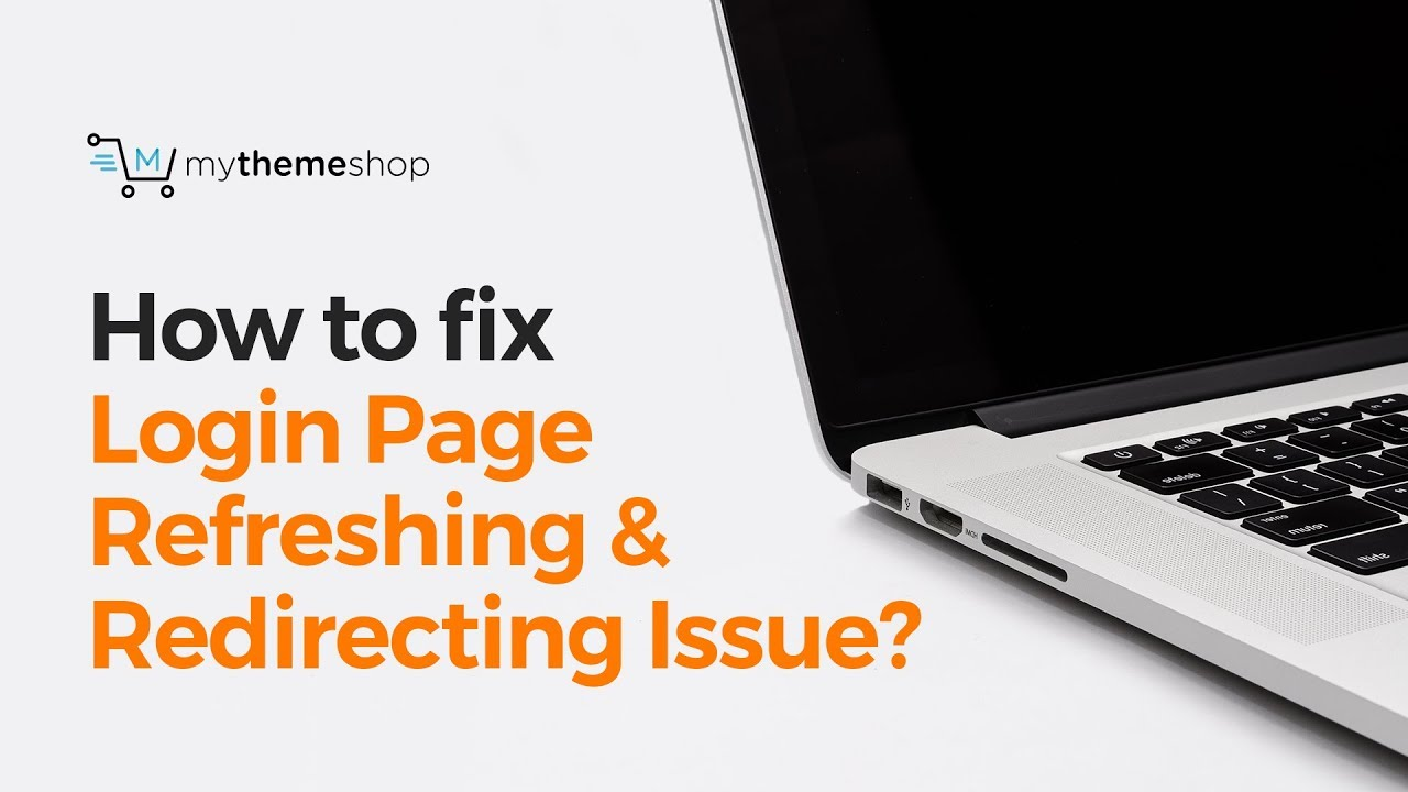 How to fix the Login Page Refreshing and Redirecting Issue in WordPress?