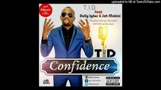 T.I.D ft Dully sykes X Joh Makini - Confidence