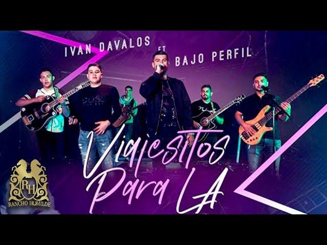 Ivan Davalos - Viajecitos Para LA (En Vivo) ft. Bajo Perfil