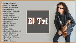 El Tri Greatest Hits Full Album 2021 - Best Songs Of El Tri
