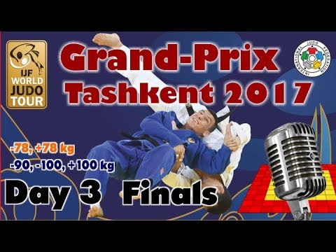 Judo Grand-Prix Tashkent 2017: Day 3 - Final Block