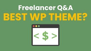 Freelancer Q&A: What WordPress Theme Do You Recommend?