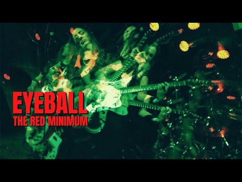 EYEBALL - The Red Minimum (Live)