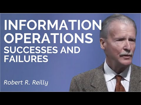 Robert R. Reilly: Information Operations - Successes and Failures