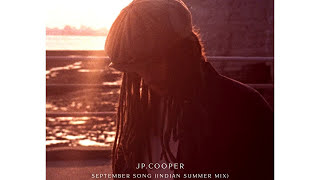 JP Cooper - September Song (Indian Summer Mix)