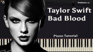 Taylor Swift - Bad Blood ft. Kendrick Lamar [ Как играть на пианино? - Урок игры на фортепиано ]