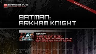 Batman: Arkham Knight (PS4) Gamechive (Combat Challenge 8: Hand of God, 8 Players, 24 Stars, 20 RP)