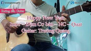 Bài 19: Hướng dẫn Guitar Happy New Year - Intro - Đệm CB - NC - Quạt