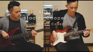 Alibi - Bradley Cooper | Guitar&Bass Twins Cover Video