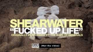 Shearwater - Fucked Up Life (originally performed by The Baptist Generals)