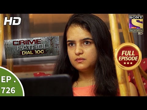 Crime Patrol Dial 100 - Ep 726 - Full Episode - 5th March, 2018