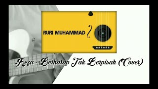 Reza - Berharap Tak Berpisah ( Cover )