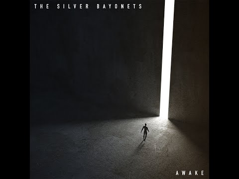 The Silver Bayonets - Awake (Official Music Video)