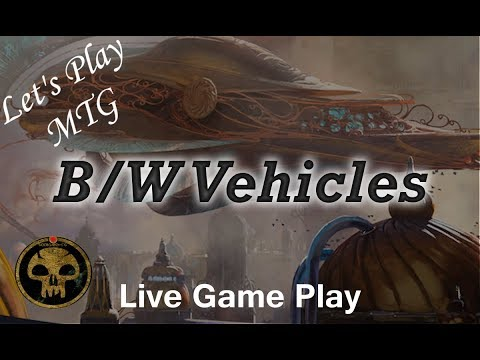 Let's Play MTG: B/W Vehicles from Grand Prix Toronto 2018 - Standard Dominaria!
