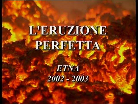 L'Eruzione Perfetta (Etna 2002-2003) ENG