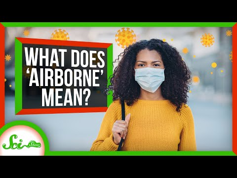 "What Does it Mean for a Virus to Be ""Airborne""?"