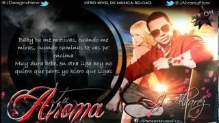 J Alvarez 'Tu Aroma' (Con letra) Nuevo Reggaeton 2012 (CD completo)