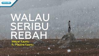 Walau Seribu Rebah - Welyar Kauntu ft Mauline Kauntu (with lyric)