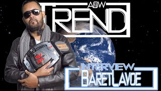 AOW Trend Interview: Baret Lavoe