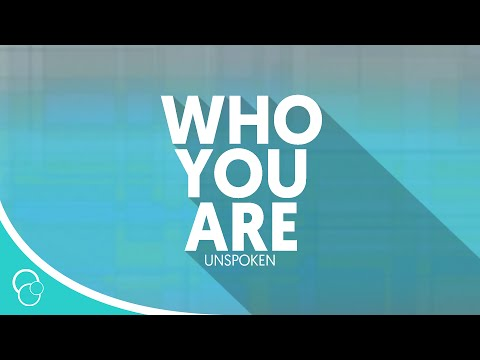 Unspoken - Who You Are (Lyrics)