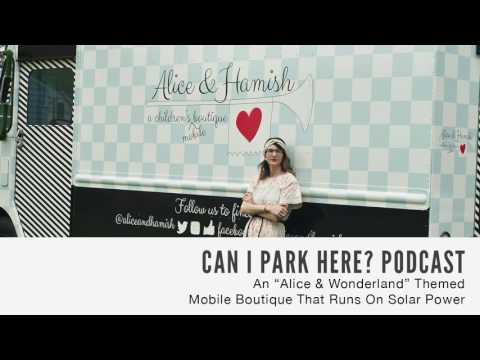 """052: An """"Alice & Wonderland"""" Themed Mobile Boutique That Runs On Solar Power (audio)"""