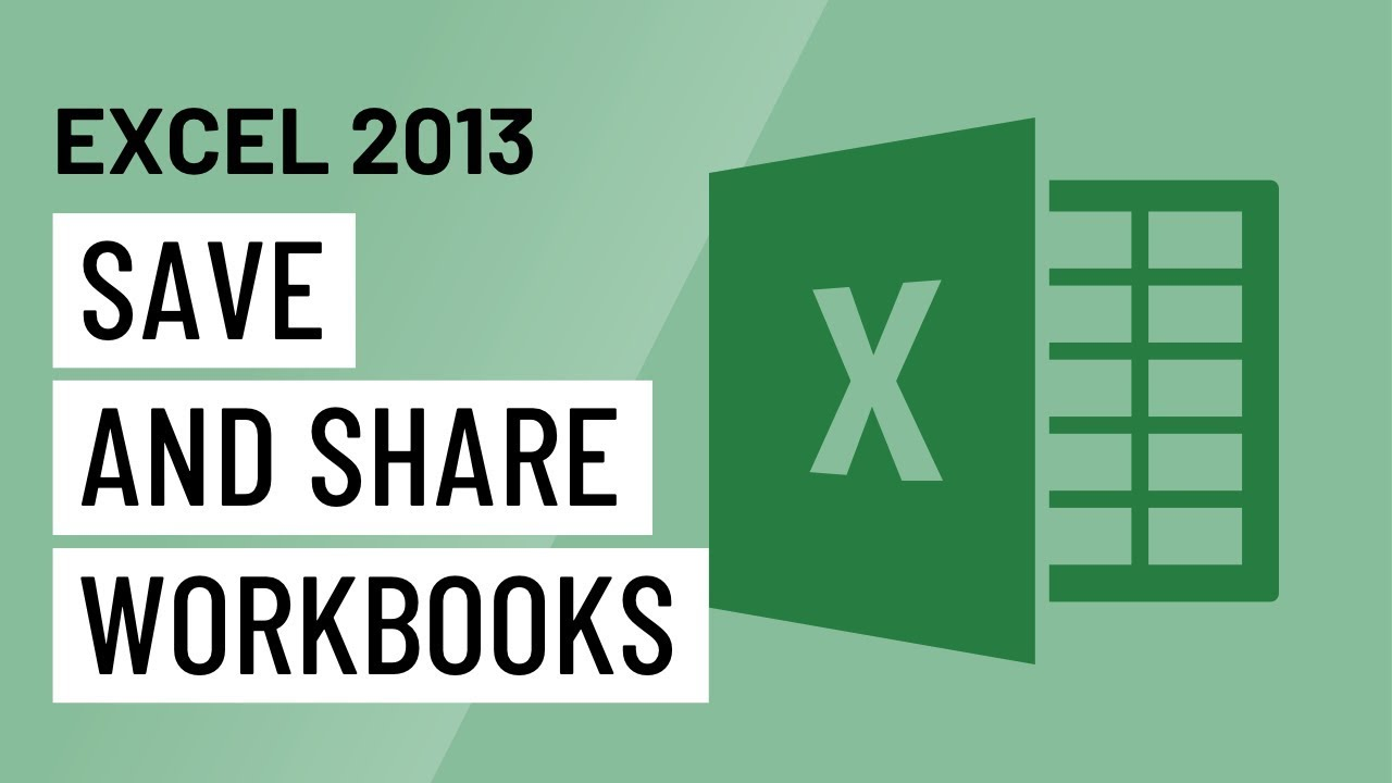 Excel 2013: Saving and Sharing Workbooks - YouTube