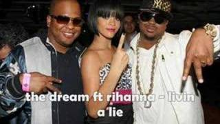 the dream ft rihanna- livin a lie
