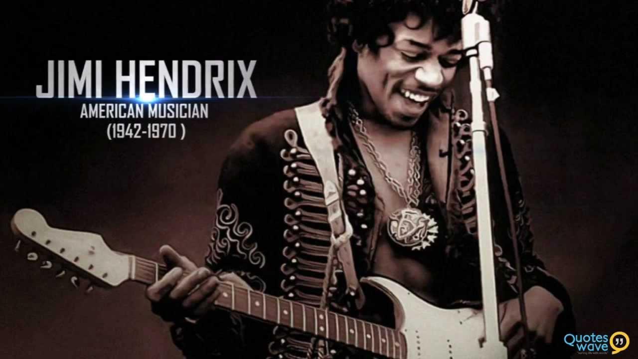 Jimi Hendrix Quotes Youtube