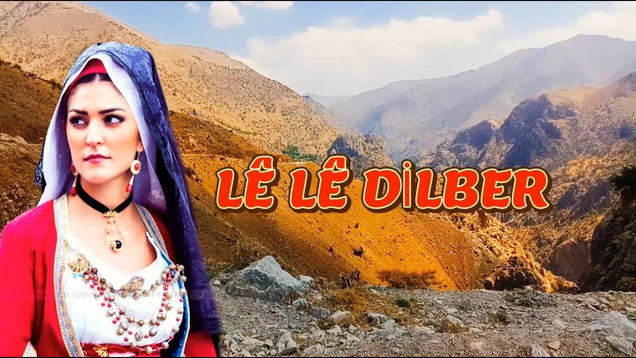 Le Le Dilber - Kürtçe Dertli Duygulu Uzun Hava