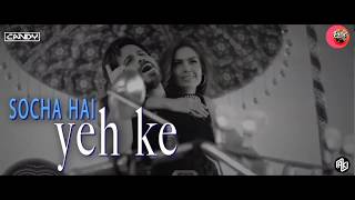 Keh Du Tumhe (Baadshaho) Remix | Dj Bose | Dj Candy |Tanishk Bagchi Jubin Nautiyal Neeti Mohan
