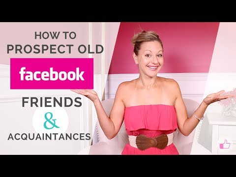Facebook Marketing Tips – How To Prospect Old Friends & Acquaintances