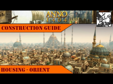 Anno 1404 - Construction Guide: Housing - Orient