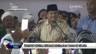 Prabowo Subianto Kembali Berjanji Serahkan Tanah ke Negara